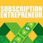 Subscription Entrepreneur